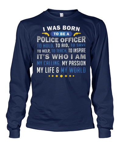 I Was Born To Be A Police Officer Shirts and Hoodies