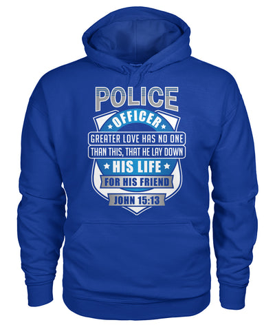 Police Officer Greater Love Has No One Than This Shirts and Hoodies