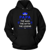 Papa, The Man, The Myth, The Legend Shirts and Hoodies