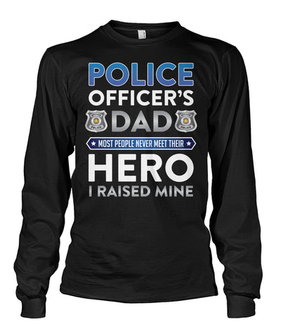 Police Officer's Dad I Raised My Hero Shirts and Hoodies