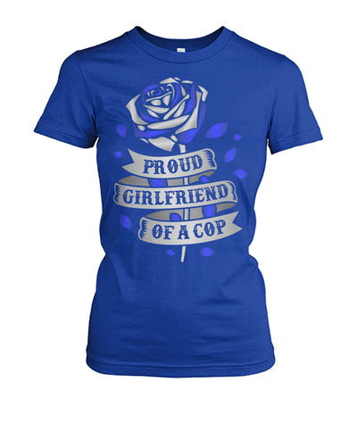 Proud Girlfriend Of A Cop Shirts and Hoodies