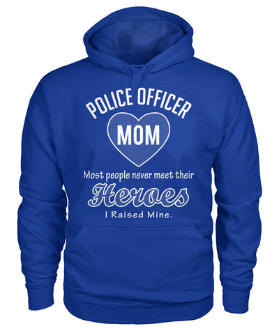 Police Officer Mom I Raised My Hero Shirts and Hoodies