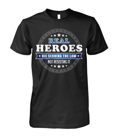Real Heroes Die Serving The Law Shirts and Hoodies