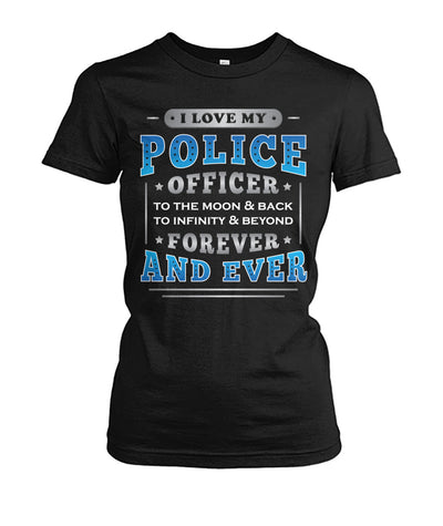 I Love My Police Officer Forever And Ever Shirts and Hoodies