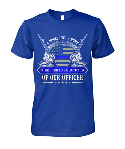 A House Isn't A Home Without Our Officer Shirts and Hoodies