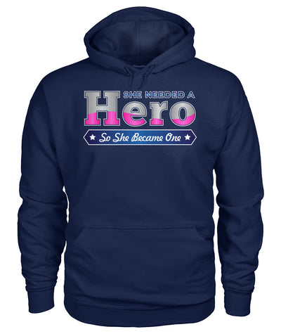 She Needed a Hero So She Became One Shirts and Hoodies