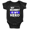 My Mommy Is My Hero Infant Baby Onesie Bodysuit