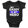 My Daddy Is My Hero Infant Baby Onesie Bodysuit