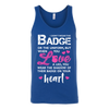 I Wear A Shadow of Your Badge on My Heart Tank Tops