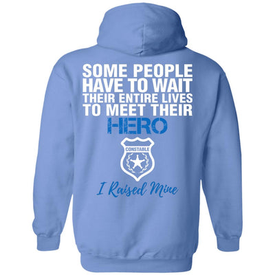 Constable Dad - I Raised My Hero Shirts and Hoodies