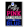 Pretty in Pink Dangerous in Blue Sticker