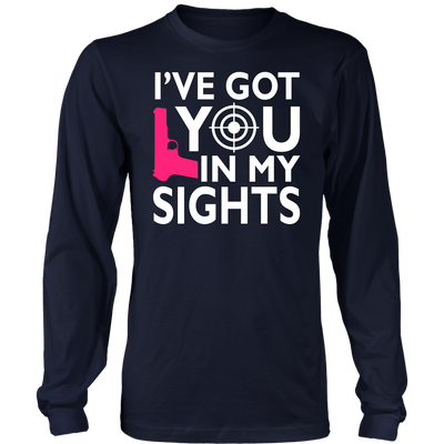 I've Got You In My Sights Shirts and Hoodies