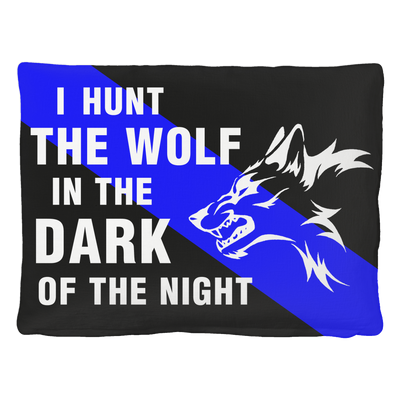 I Hunt the Wolf in the Dark Pet Bed