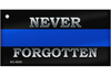 "Thin Blue Line ""Never Forgotten"" Novelty Key Chain"