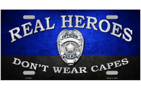Real Heroes Don't Wear Capes - Novelty Metal License Plate