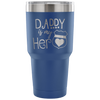 Daddy is my Hero 30 Ounce Vacuum Tumbler
