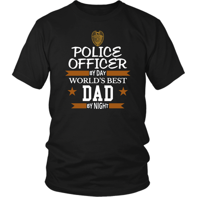 Police Officer By Day World's Best Dad By Night Shirt and Hoodie