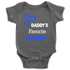Daddy's Favorite Backup  Infant Baby Onesie Bodysuit