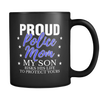 My Son Risks His Life - Police Mom - Mug