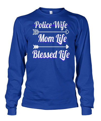 Police Life Mom Life Blessed Life Shirts and Hoodies