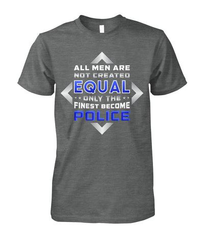 Not All Men Are Created Equal Shirts and Hoodies