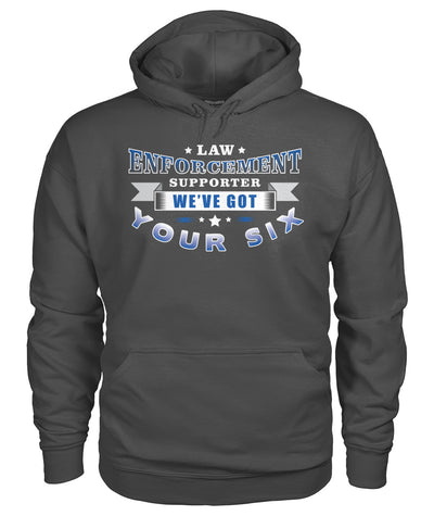 Law Enforcement Supporter We've Got Your Six Shirts and Hoodies