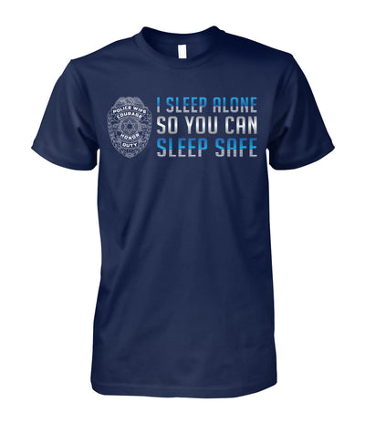 I Sleep Alone So You Can Sleep Safe Shirts and Hoodies