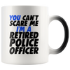 Can't Scare a Retired Police Officer Color Changing Mug