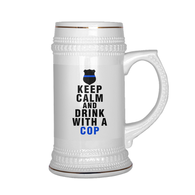 Keep Calm and Drink With A Cop Beer Stein Mug