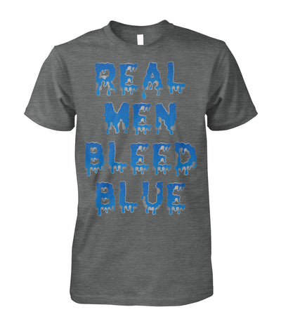 Real Men Bleed Blue Shirts and Hoodies