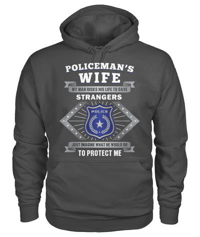 Policeman's Wife My Man Risks His Life To Save Strangers Shirts and Hoodies