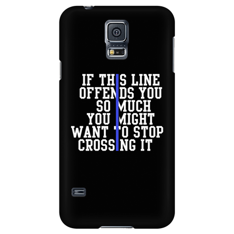 THIN BLUE LINE - IF THIS LINE OFFENDS YOU PHONE CASE