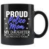 MY DAUGHTER RISKS HIS LIFE - POLICE MOM - MUG