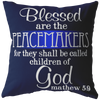 Blessed are the Peace Makers Pillow