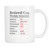 Retired Cop Weekly Schedule Mug