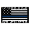 Blue Live Matters - Duty, Honor, Courage  Thin Blue Line Flag