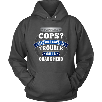 Don't Like Cops Shirts and Hoodies