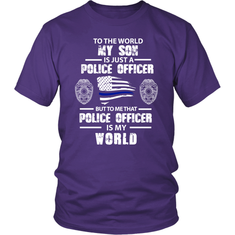 To the World My Son is Just a Police Officer Shirt