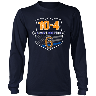 10-4 Always Got Your Six Shirts and Hoodies