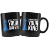 Always Trust and Protect your King / Queen Couples Combo Mugs