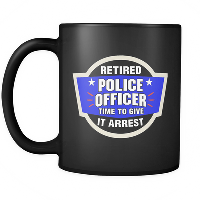 Time To Give It Arrest Mug