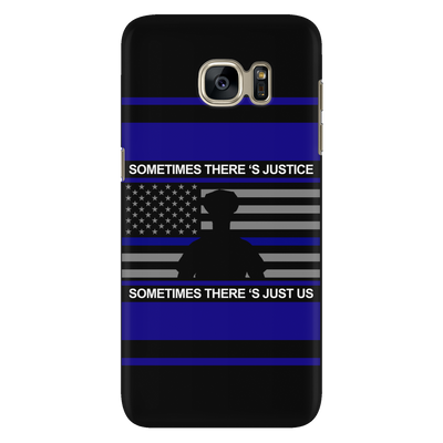Sometimes There's Police, Sometimes There's Just Us - Phone case