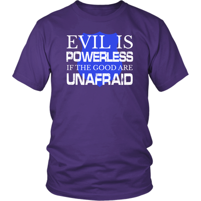 Evil Is Powerless shirts and hoodies