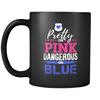 Pretty in Pink Dangerous in Blue Mug