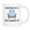 I Like Big Busts and I Cannot Lie Mug