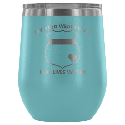 My Hero Wears Blue Wine Tumbler