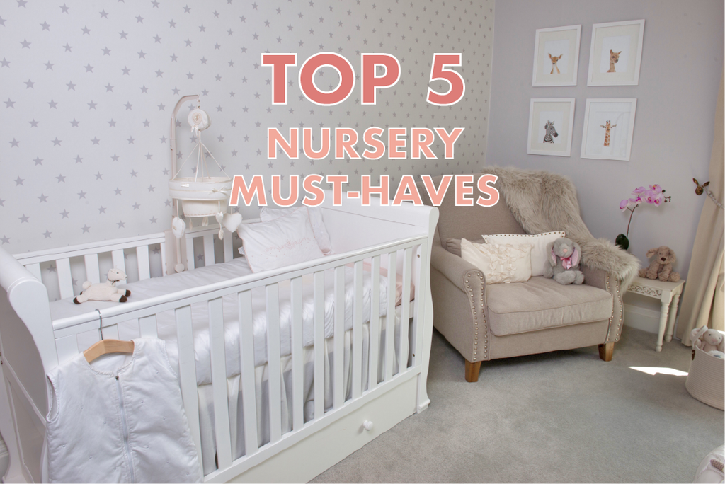 Top 5 Nursery Must-Haves