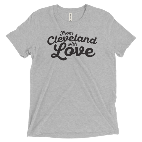 From Cleveland With Love Tri-Blend Graphic Tee
