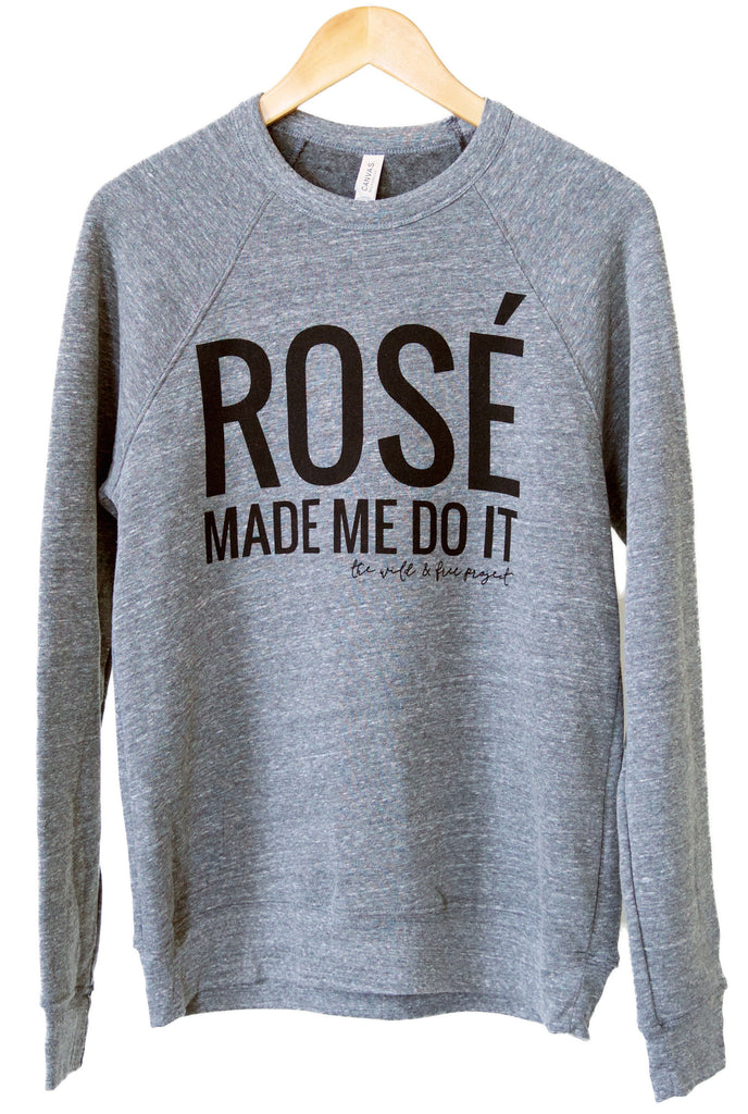 Rosé Made Me Do It PULLOVER - Women's