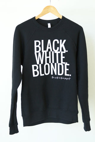 Black. White. Blonde. PULLOVER- Women's